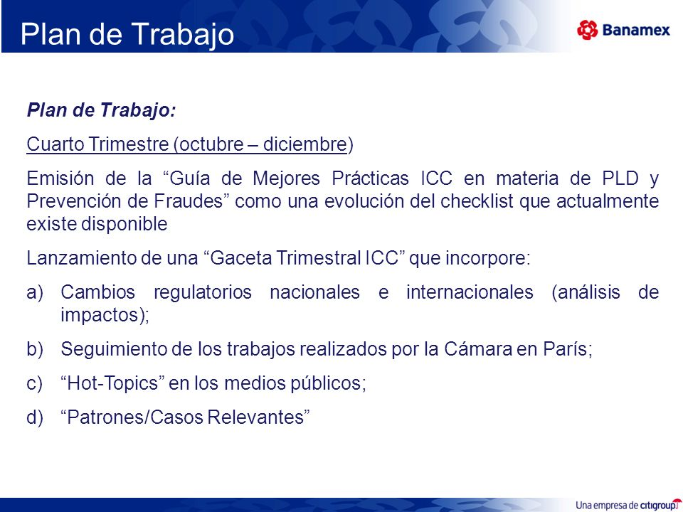 Plan de Trabajo Plan de Trabajo: Cuarto Trimestre (octubre – diciembre) Emisión de la Guía de Mejores Prácticas ICC en materia de PLD y Prevención de