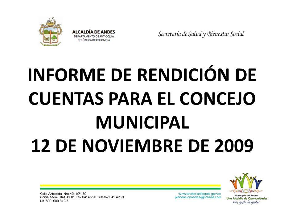 INFORME DE RENDICIÓN DE CUENTAS PARA EL CONCEJO MUNICIPAL 12 DE NOVIEMBRE DE 2009