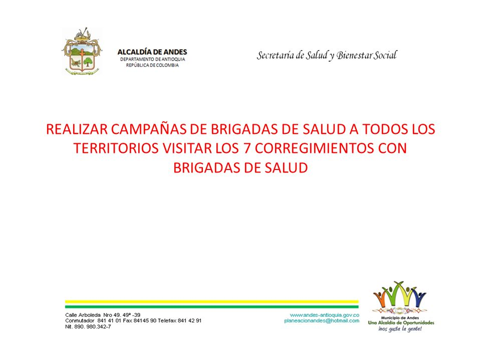 REALIZAR CAMPAÑAS DE BRIGADAS DE SALUD A TODOS LOS TERRITORIOS VISITAR LOS 7 CORREGIMIENTOS CON BRIGADAS DE SALUD