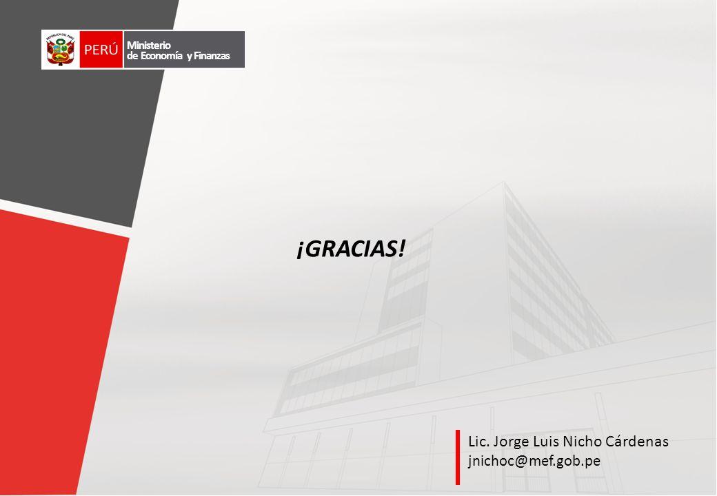Ministerio de Economía y Finanzas Lic. Jorge Luis Nicho Cárdenas jnichoc@mef.gob.pe ¡GRACIAS!