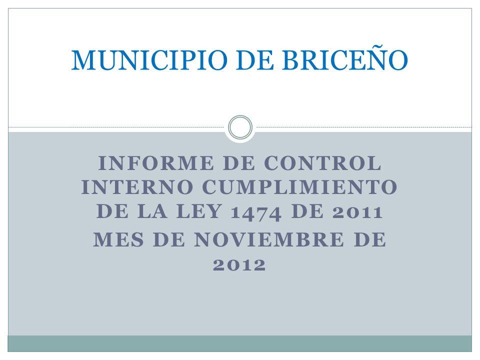 INFORME DE CONTROL INTERNO CUMPLIMIENTO DE LA LEY 1474 DE 2011 MES DE NOVIEMBRE DE 2012 MUNICIPIO DE BRICEÑO