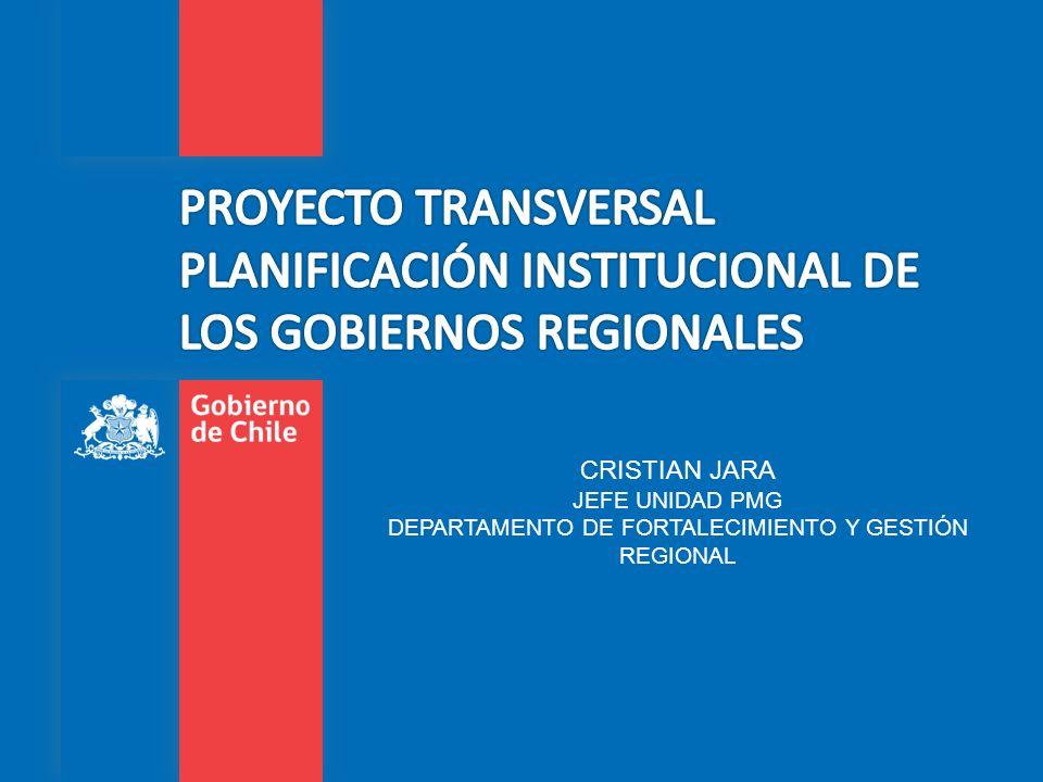CRISTIAN JARA JEFE UNIDAD PMG DEPARTAMENTO DE FORTALECIMIENTO Y GESTIÓN REGIONAL
