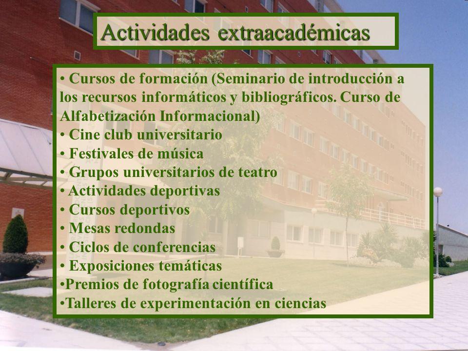 Actividades extraacadémicas Cursos de formación (Seminario de introducción a los recursos informáticos y bibliográficos. Curso de Alfabetización Infor