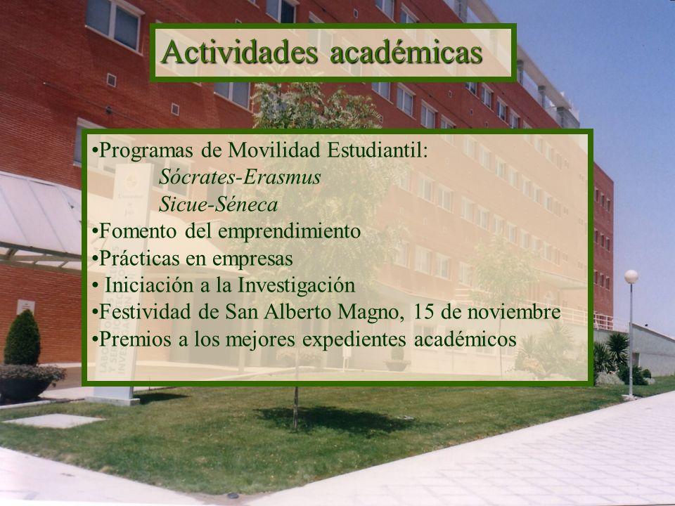 Actividades académicas Programas de Movilidad Estudiantil: Sócrates-Erasmus Sicue-Séneca Fomento del emprendimiento Prácticas en empresas Iniciación a