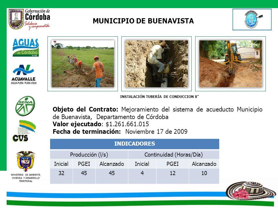 MINISTERIO DE AMBIENTE, VIVIENDA Y DESARROLLO TERRITORIAL MUNICIPIO DE BUENAVISTA Objeto del Contrato: Mejoramiento del sistema de acueducto Municipio