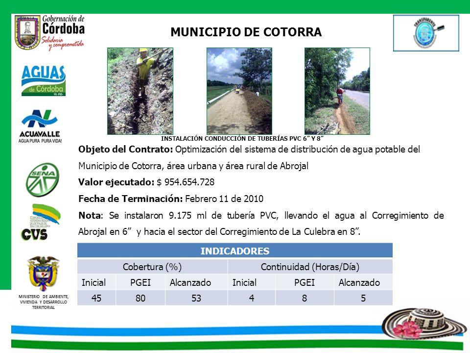 MINISTERIO DE AMBIENTE, VIVIENDA Y DESARROLLO TERRITORIAL MUNICIPIO DE COTORRA Objeto del Contrato: Optimización del sistema de distribución de agua p