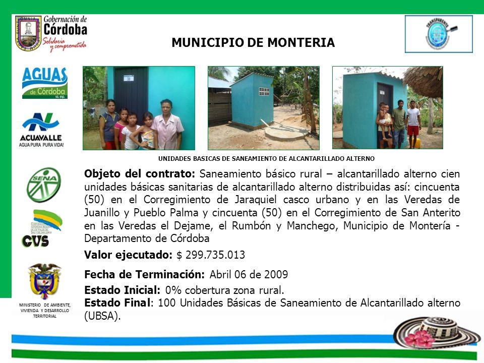 MINISTERIO DE AMBIENTE, VIVIENDA Y DESARROLLO TERRITORIAL MUNICIPIO DE MONTERIA Objeto del contrato: Saneamiento básico rural – alcantarillado alterno