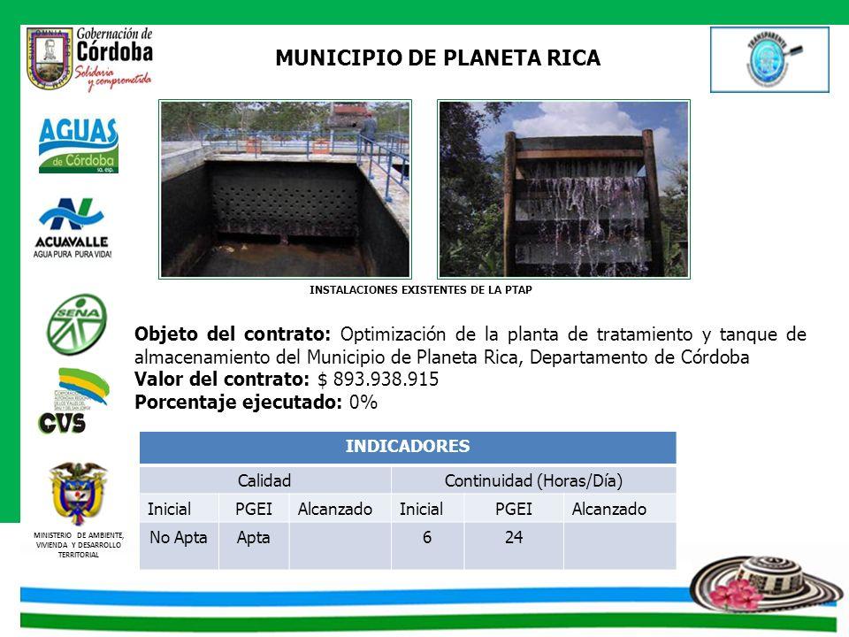 MINISTERIO DE AMBIENTE, VIVIENDA Y DESARROLLO TERRITORIAL MUNICIPIO DE PLANETA RICA Objeto del contrato: Optimización de la planta de tratamiento y ta
