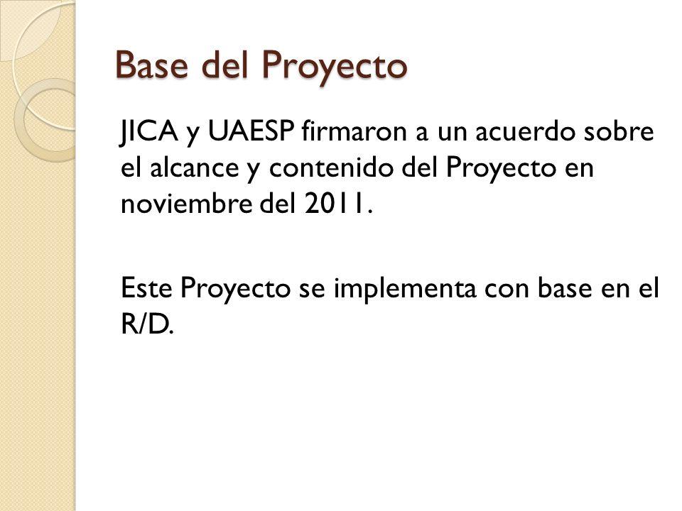 Base del Proyecto JICA y UAESP firmaron a un acuerdo sobre el alcance y contenido del Proyecto en noviembre del 2011. Este Proyecto se implementa con