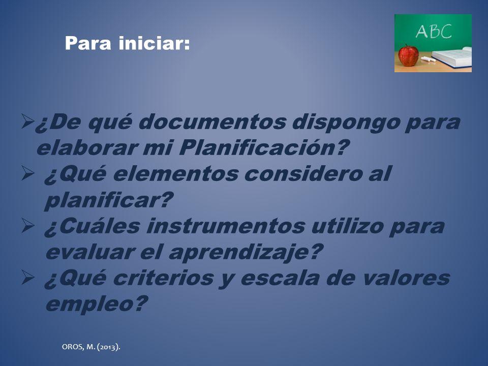PLANIFICACIÓN Y EVALUACIÓN POR COMPETENCIAS OROS, M. (2013).