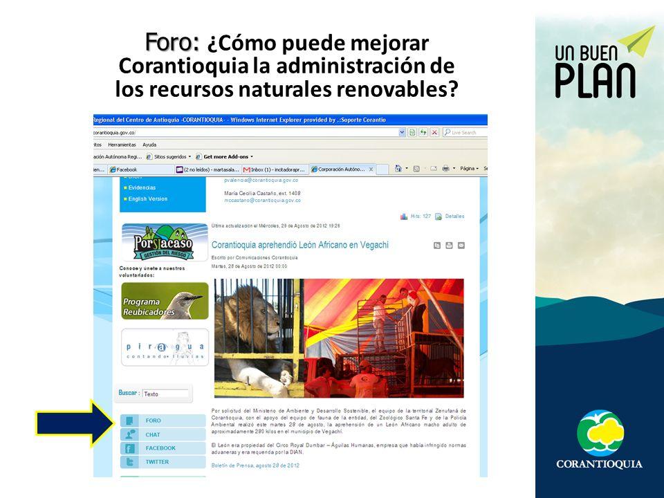 Foro: Foro: ¿Cómo puede mejorar Corantioquia la administración de los recursos naturales renovables?