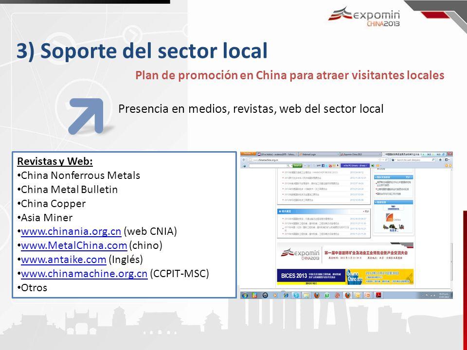3) Soporte del sector local Plan de promoción en China para atraer visitantes locales Presencia en medios, revistas, web del sector local Revistas y W