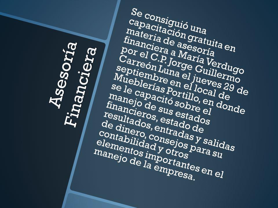 Asesoría Financiera Se consiguió una capacitación gratuita en materia de asesoría financiera a María Verdugo por el C.P. Jorge Guillermo Carreón Luna