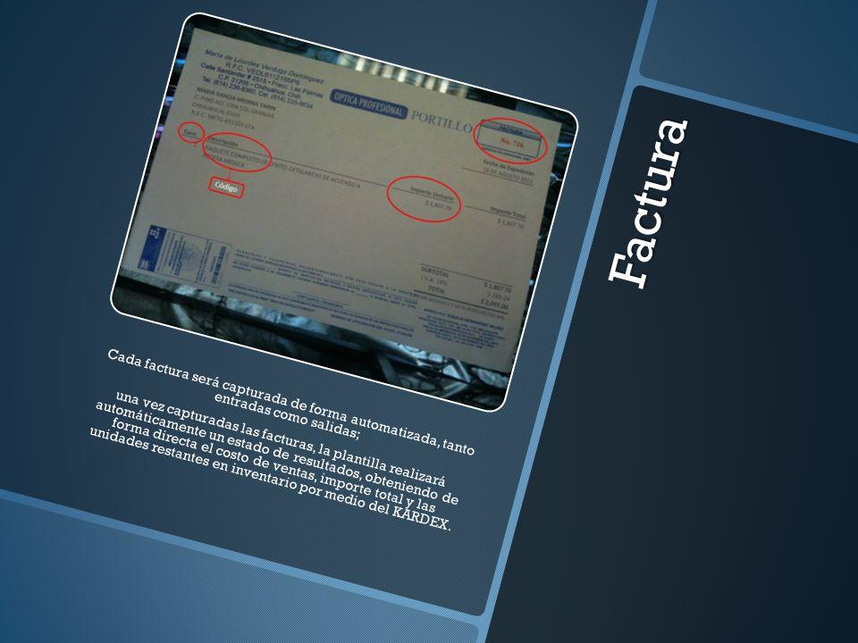 Factura Cada factura será capturada de forma automatizada, tanto entradas como salidas; una vez capturadas las facturas, la plantilla realizará automá