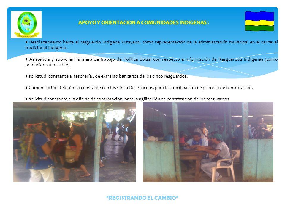 REGISTRANDO EL CAMBIO APOYO Y ORIENTACION A COMUNIDADES INDIGENAS : Se brindo información sobre el presupuesto del S.G.P vigencia 2012, a cada uno de