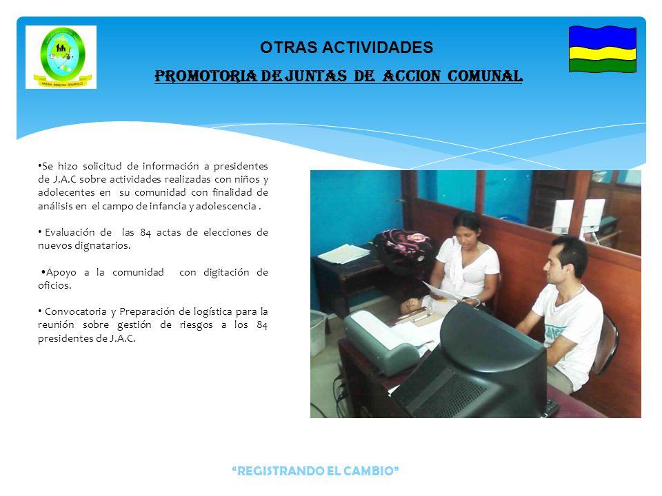 OTRAS ACTIVIDADES PROMOTORIA DE JUNTAS DE ACCION COMUNAL Proyección de un documento con el diagnostico situacional donde se mostraba el estado actual de esta área, al equipo encargado de formular el Plan de Desarrollo.