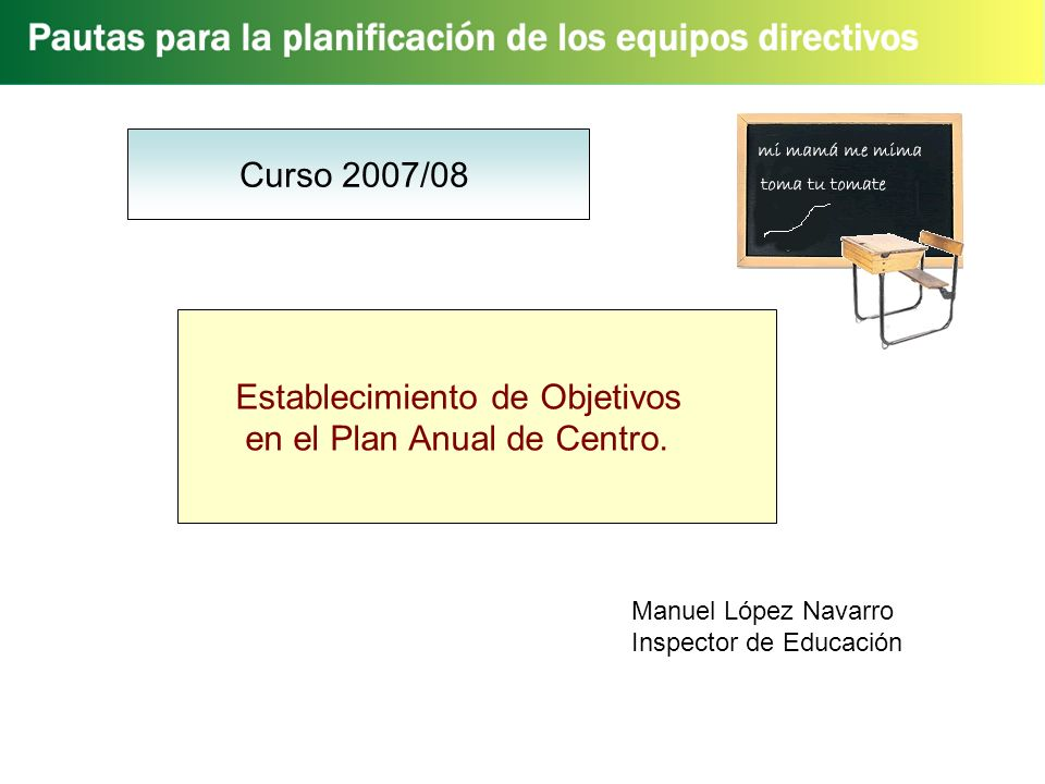 Curso 2007/08 Establecimiento de Objetivos en el Plan Anual de Centro.
