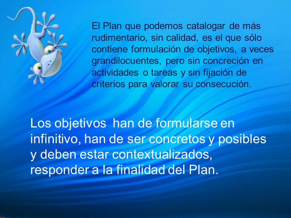 Plan Anual de Centro: Nos detendremos un poco en los Objetivos Generales Este es el apartado verdaderamente creativo, el resto de los apartados del Plan Anual son meramente descriptivos ¿Qué es un objetivo.