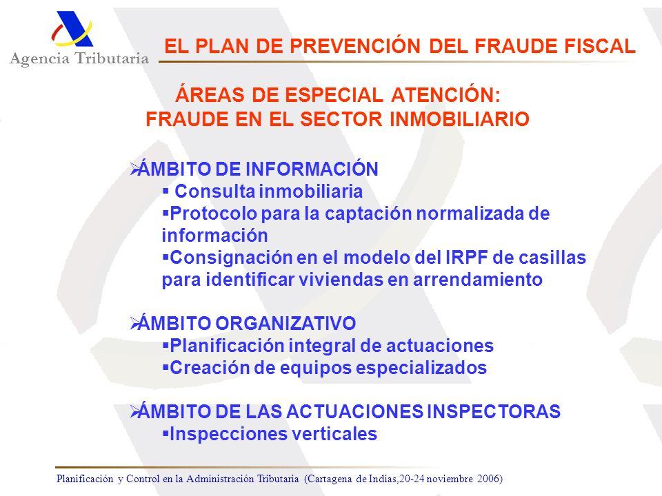 Planificación y Control en la Administración Tributaria (Cartagena de Indias,20-24 noviembre 2006) Agencia Tributaria EL PLAN DE PREVENCIÓN DEL FRAUDE