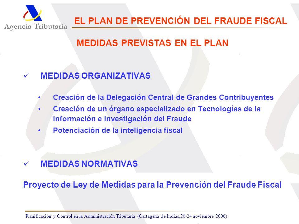Planificación y Control en la Administración Tributaria (Cartagena de Indias,20-24 noviembre 2006) MEDIDAS ORGANIZATIVAS Creación de la Delegación Cen