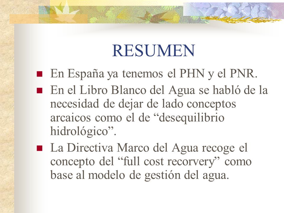 RESUMEN En España ya tenemos el PHN y el PNR. En el Libro Blanco del Agua se habló de la necesidad de dejar de lado conceptos arcaicos como el de dese