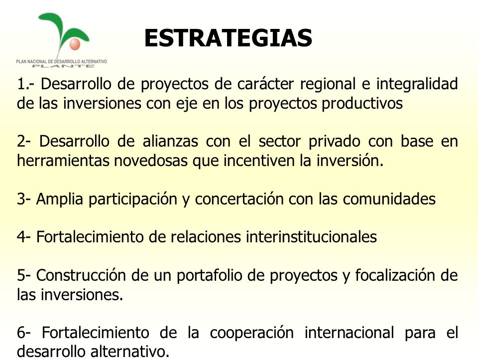 ESTRATEGIAS 1.- Desarrollo de proyectos de carácter regional e integralidad de las inversiones con eje en los proyectos productivos 2- Desarrollo de a