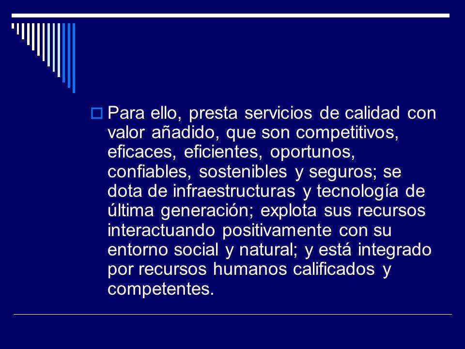 Es la plataforma logística que formando parte eficiente del sistema de transporte nacional e internacional, facilita una activa proyección comercial del Perú en los mercados internacionales y particularmente en los mercados de los países del Foro Económico Asia- Pacífico (APEC).