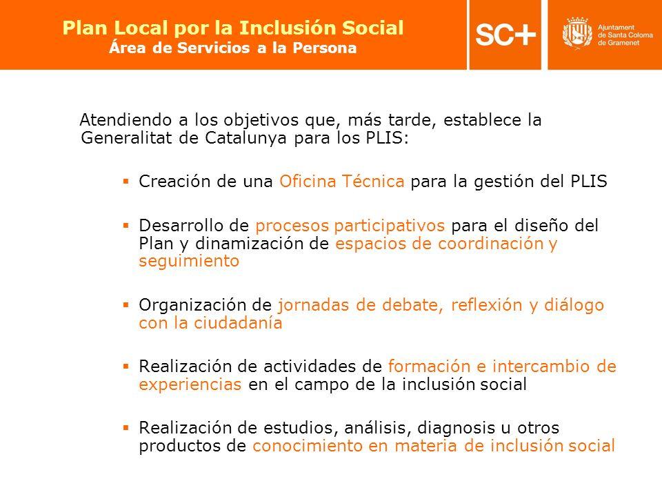 13 Pla Local per a la Inclusió Social Àrea de Serveis a la Persona Atendiendo a los objetivos que, más tarde, establece la Generalitat de Catalunya pa