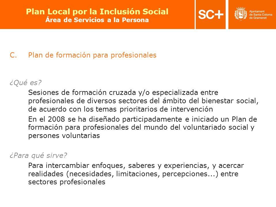 20 Pla Local per a la Inclusió Social Àrea de Serveis a la Persona C.Plan de formación para profesionales ¿Qué es? Sesiones de formación cruzada y/o e