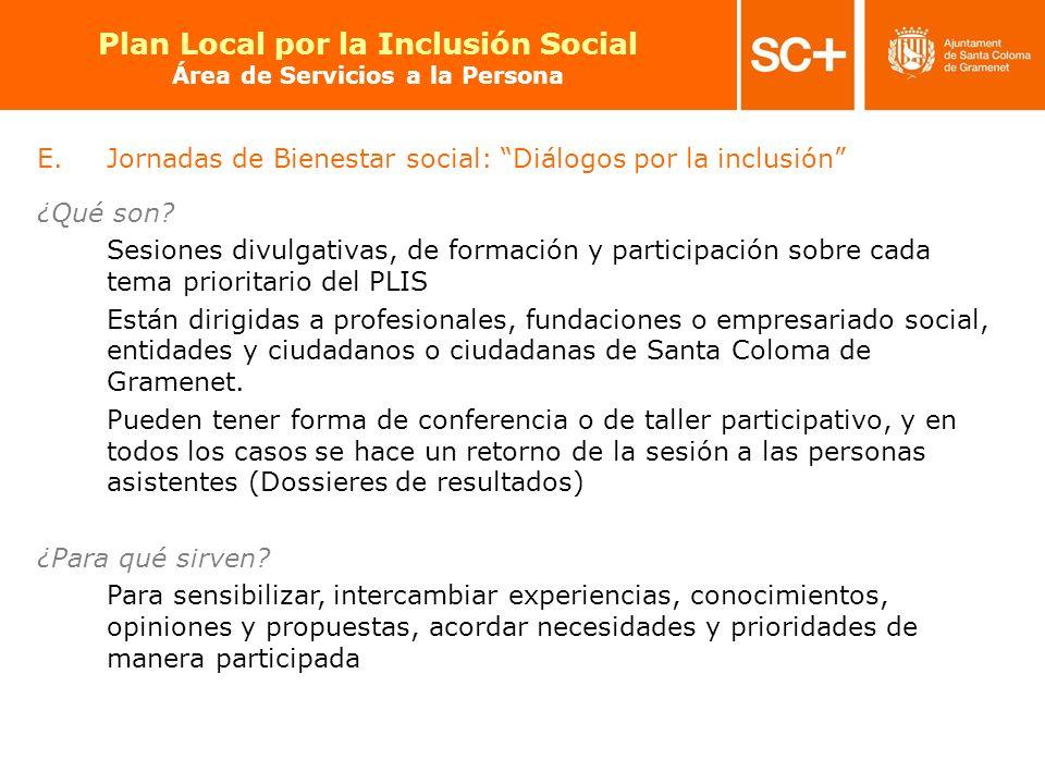 22 Pla Local per a la Inclusió Social Àrea de Serveis a la Persona E.Jornadas de Bienestar social: Diálogos por la inclusión ¿Qué son? Sesiones divulg