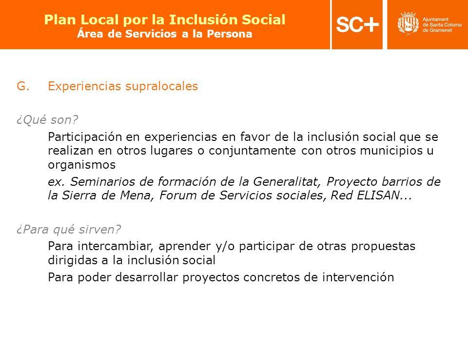 25 Pla Local per a la Inclusió Social Àrea de Serveis a la Persona G.Experiencias supralocales ¿Qué son? Participación en experiencias en favor de la