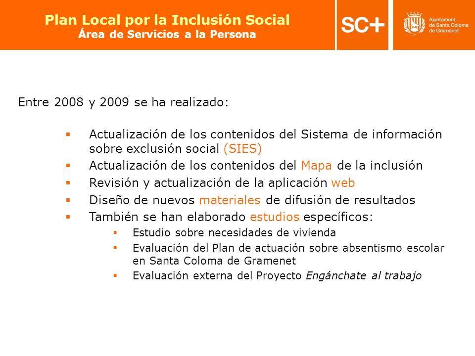 28 Pla Local per a la Inclusió Social Àrea de Serveis a la Persona Entre 2008 y 2009 se ha realizado: Actualización de los contenidos del Sistema de i