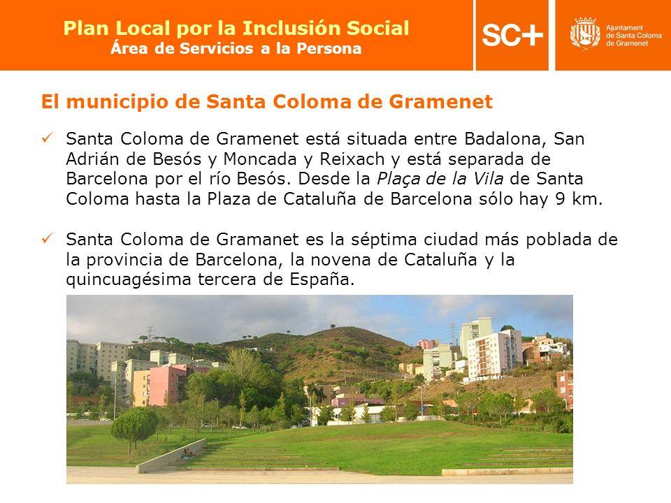 5 Pla Local per a la Inclusió Social Àrea de Serveis a la Persona Santa Coloma de Gramenet está situada entre Badalona, San Adrián de Besós y Moncada