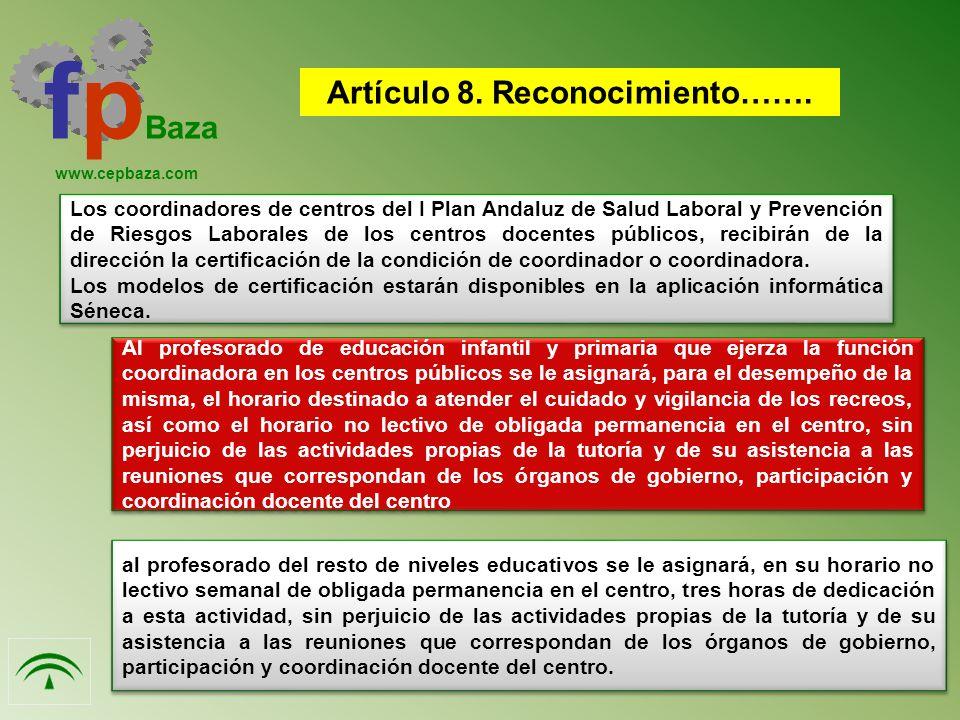 Los coordinadores de centros del I Plan Andaluz de Salud Laboral y Prevención de Riesgos Laborales de los centros docentes públicos, recibirán de la dirección la certificación de la condición de coordinador o coordinadora.