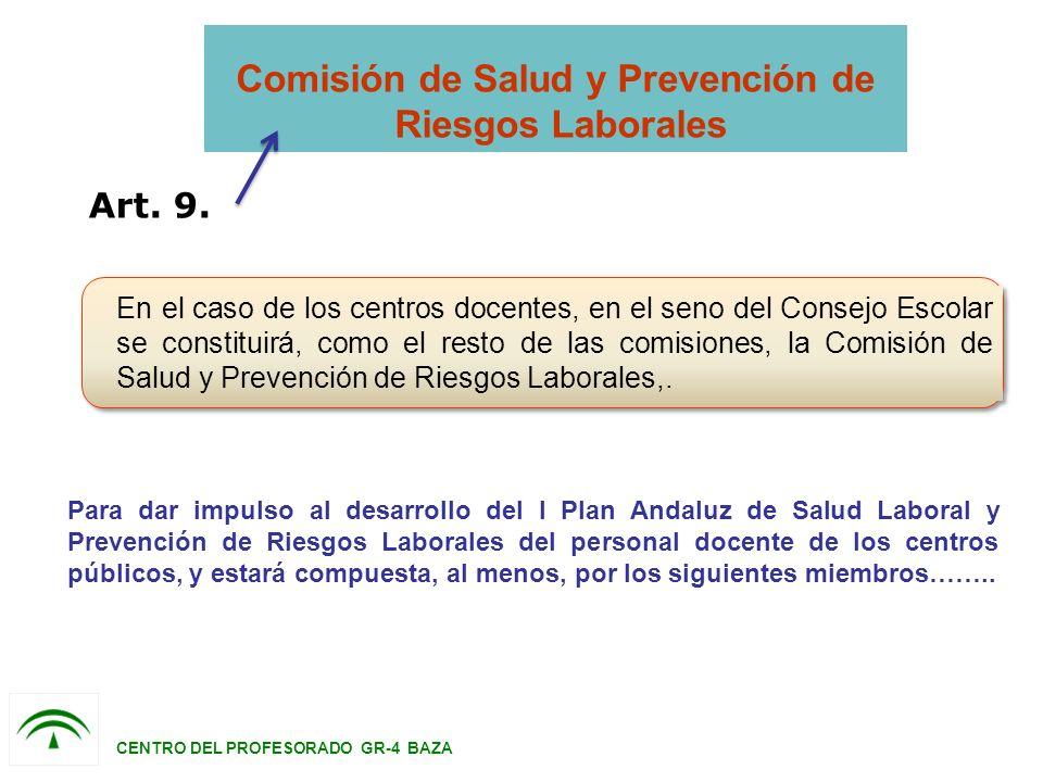 Art. 9. Para dar impulso al desarrollo del I Plan Andaluz de Salud Laboral y Prevención de Riesgos Laborales del personal docente de los centros públi