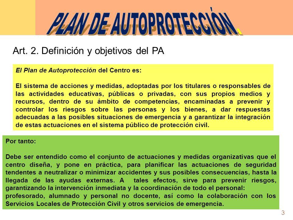 3 El Plan de Autoprotección del Centro es: El sistema de acciones y medidas, adoptadas por los titulares o responsables de las actividades educativas,