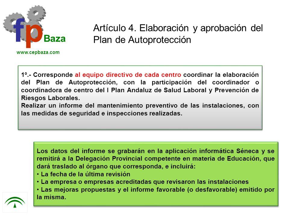 1º.- Corresponde al equipo directivo de cada centro coordinar la elaboración del Plan de Autoprotección, con la participación del coordinador o coordi