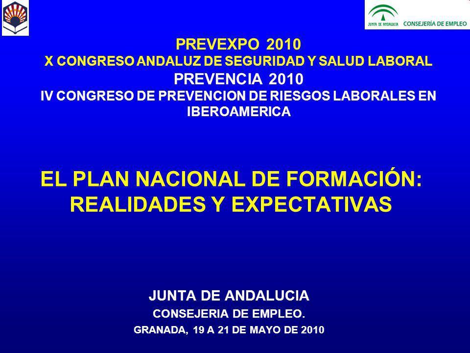 EL PLAN NACIONAL DE FORMACIÓN: REALIDADES Y EXPECTATIVAS JUNTA DE ANDALUCIA CONSEJERIA DE EMPLEO.