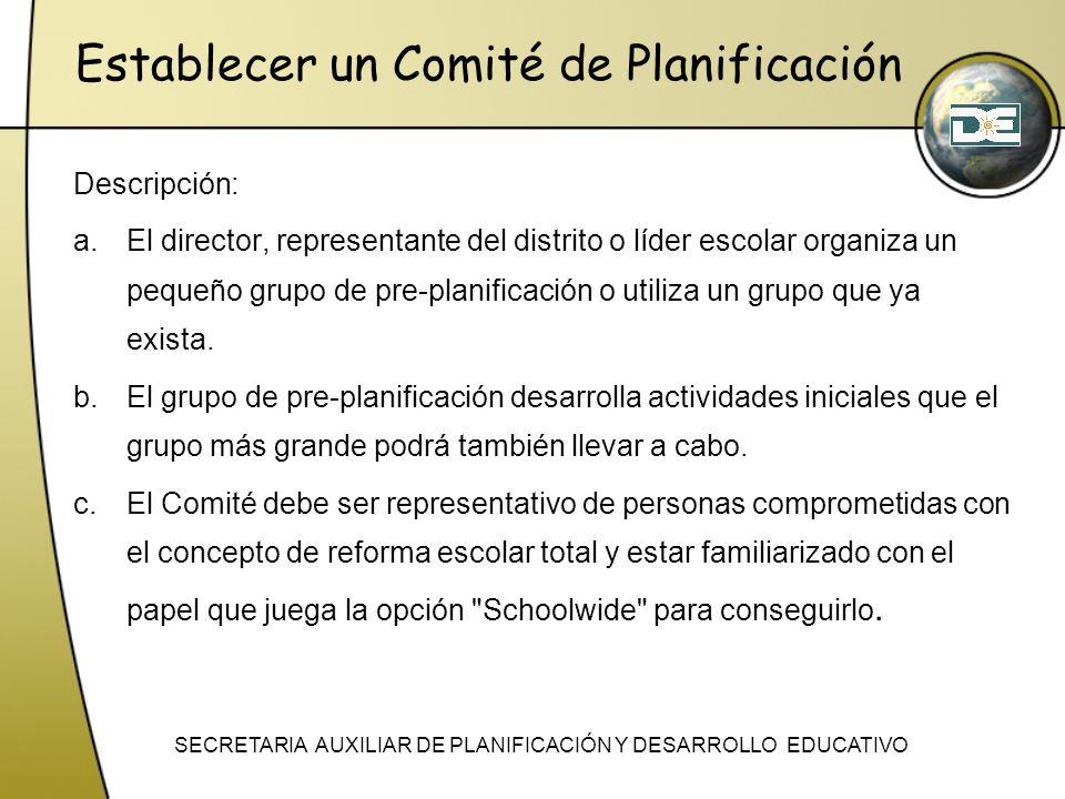 Establecer un Comité de Planificación Descripción: a.El director, representante del distrito o líder escolar organiza un pequeño grupo de pre-planific