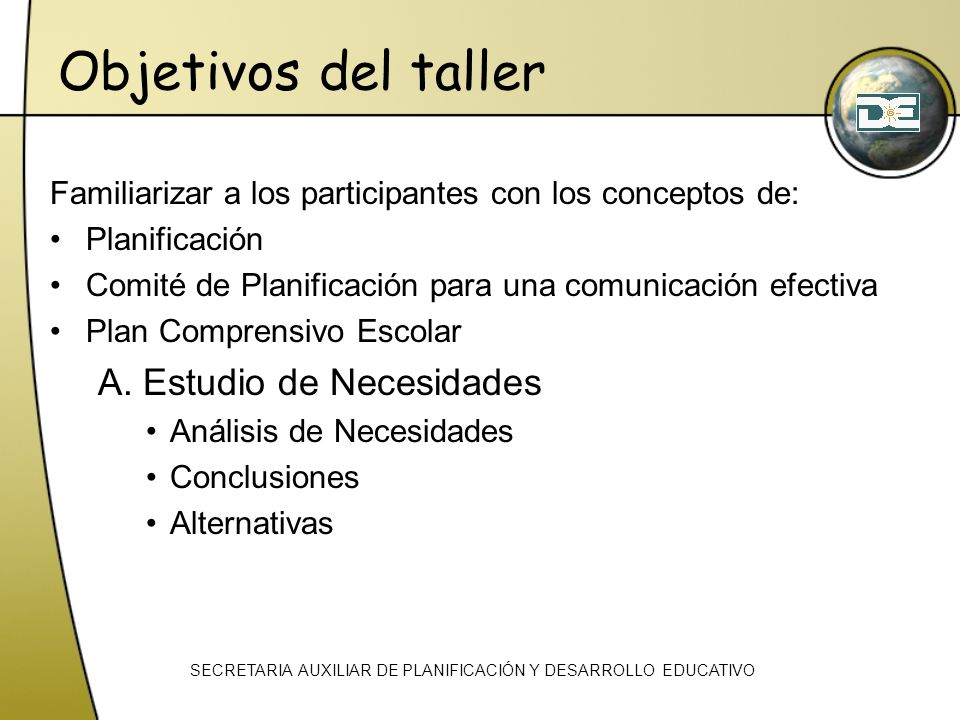 Objetivos del taller Familiarizar a los participantes con los conceptos de: Planificación Comité de Planificación para una comunicación efectiva Plan