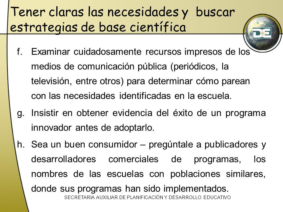 f.Examinar cuidadosamente recursos impresos de los medios de comunicación pública (periódicos, la televisión, entre otros) para determinar cómo parean
