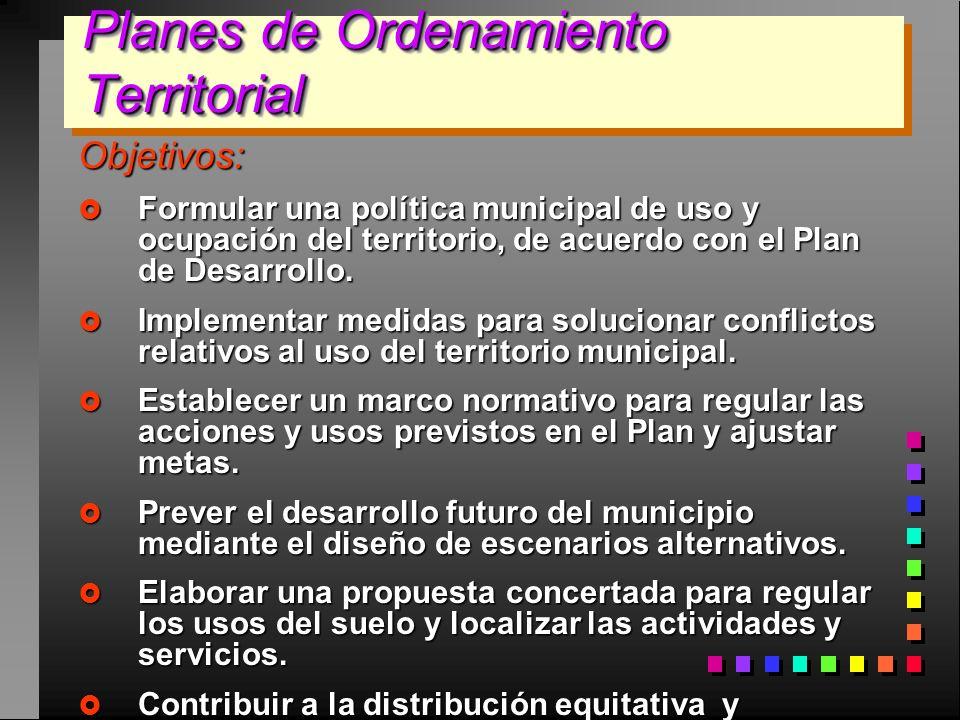 Objetivos: Formular una política municipal de uso y ocupación del territorio, de acuerdo con el Plan de Desarrollo. Formular una política municipal de