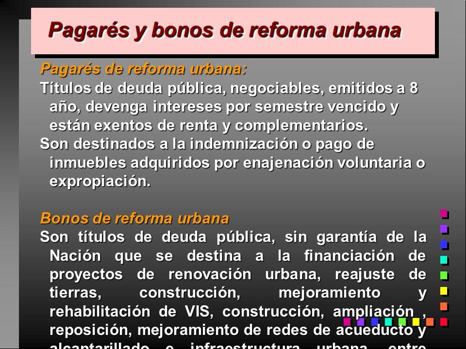 Pagarés y bonos de reforma urbana Pagarés de reforma urbana: Títulos de deuda pública, negociables, emitidos a 8 año, devenga intereses por semestre v