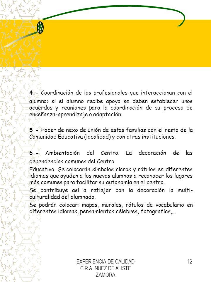 EXPERIENCIA DE CALIDAD C.R.A. NUEZ DE ALISTE ZAMORA 12 4.- Coordinación de los profesionales que interaccionan con el alumno: si el alumno recibe apoy