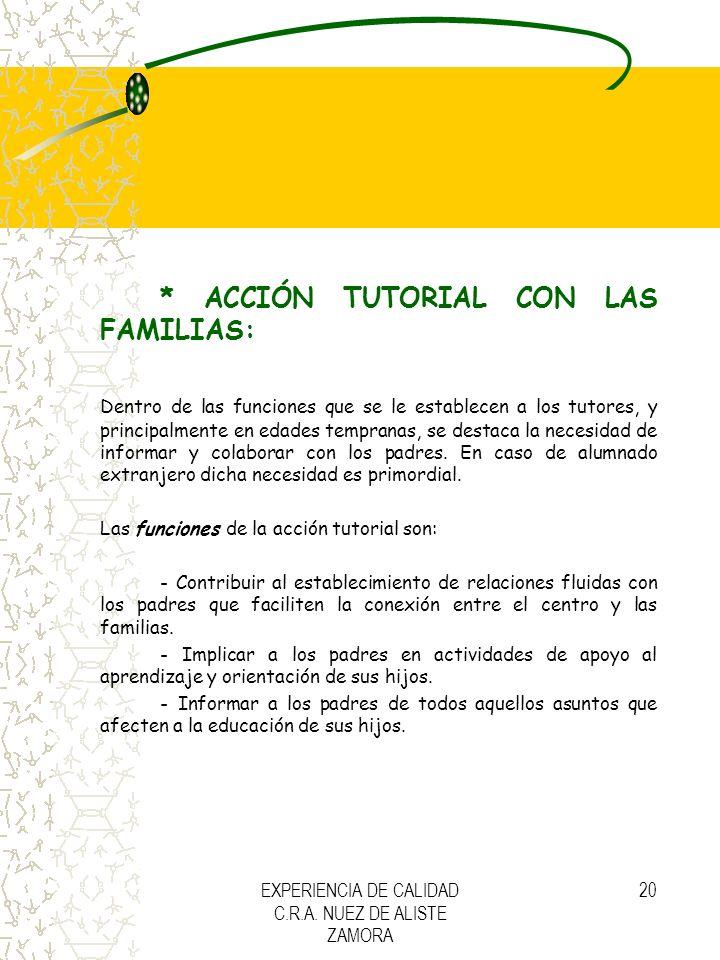EXPERIENCIA DE CALIDAD C.R.A. NUEZ DE ALISTE ZAMORA 20 * ACCIÓN TUTORIAL CON LAS FAMILIAS: Dentro de las funciones que se le establecen a los tutores,