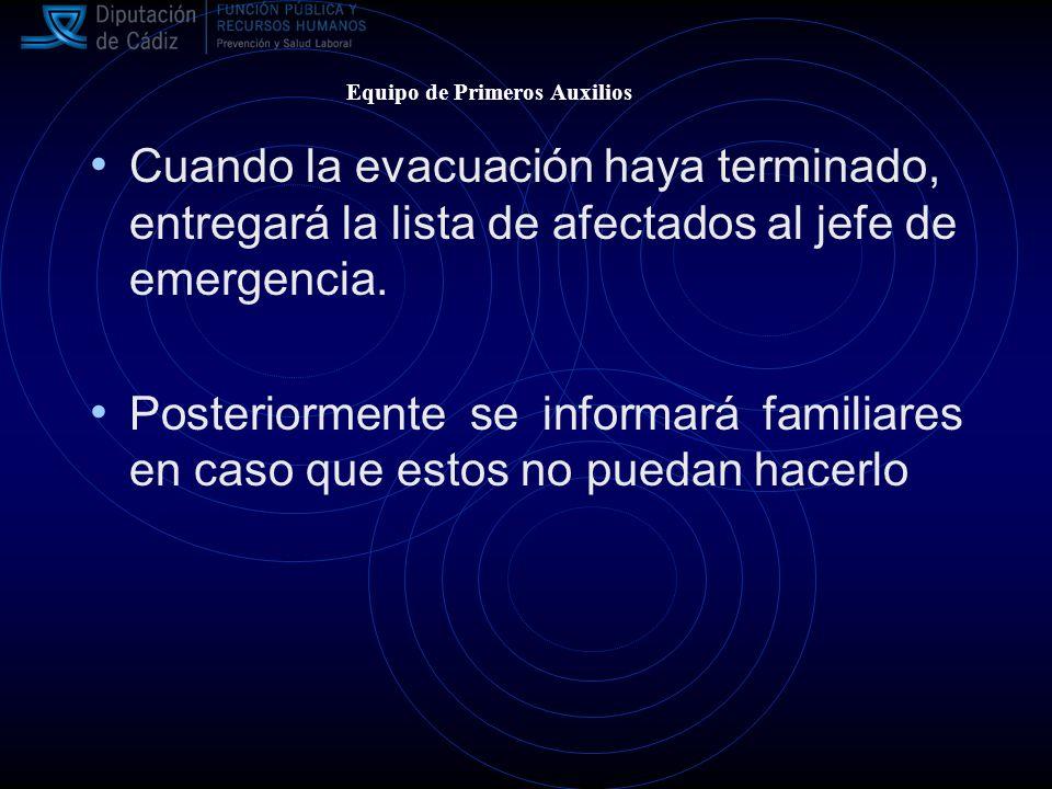 Cuando la evacuación haya terminado, entregará la lista de afectados al jefe de emergencia.