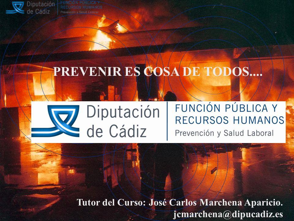 PREVENIR ES COSA DE TODOS....Tutor del Curso: José Carlos Marchena Aparicio.