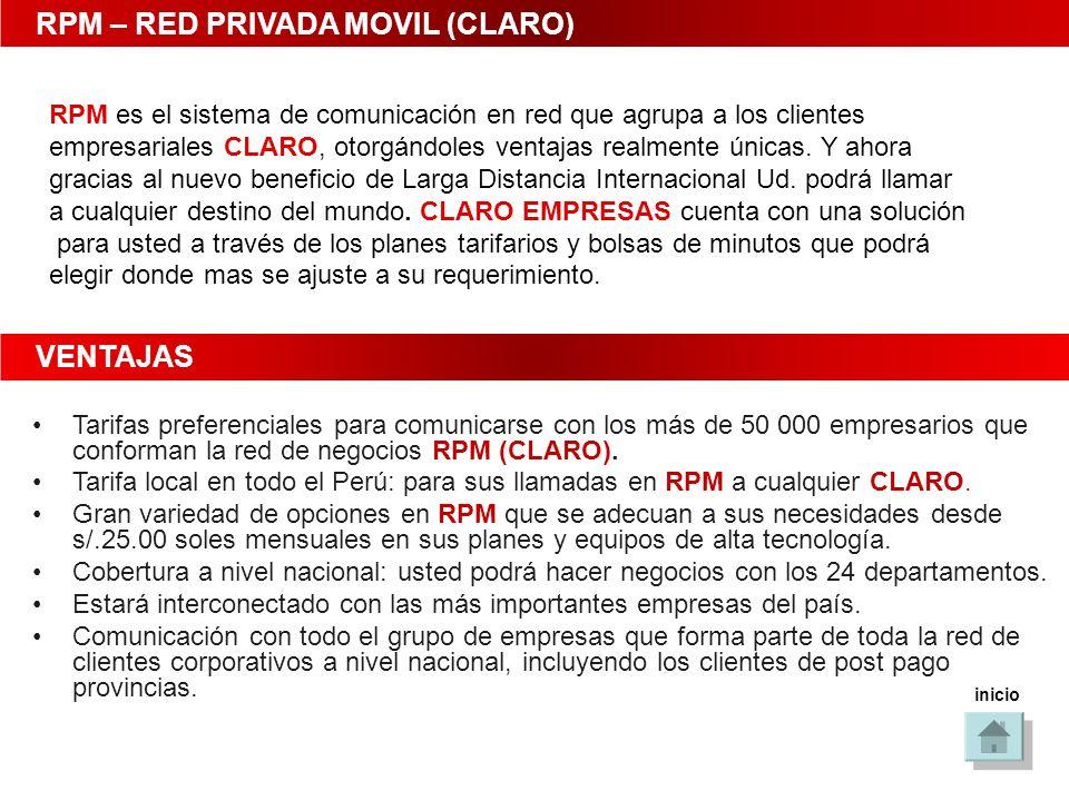RPM – RED PRIVADA MOVIL (CLARO) RPM es el sistema de comunicación en red que agrupa a los clientes empresariales CLARO, otorgándoles ventajas realment