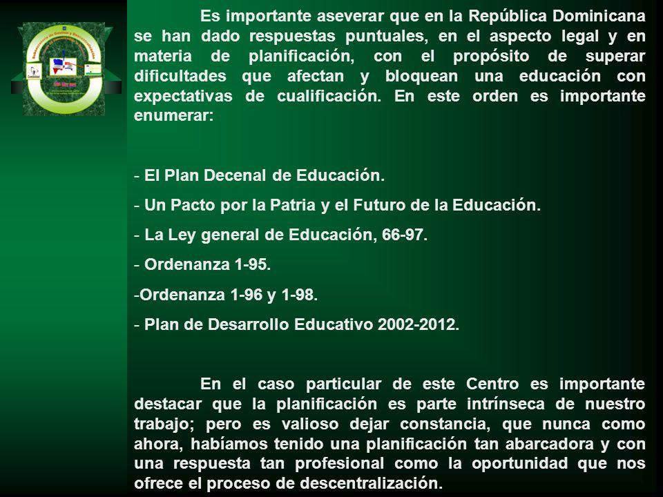 Es importante aseverar que en la República Dominicana se han dado respuestas puntuales, en el aspecto legal y en materia de planificación, con el prop