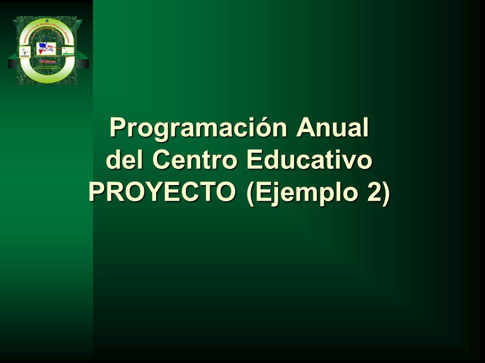 Programación Anual del Centro Educativo PROYECTO (Ejemplo 2)